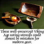 Viking Age eating utensils were very similar to many used in the modern day.